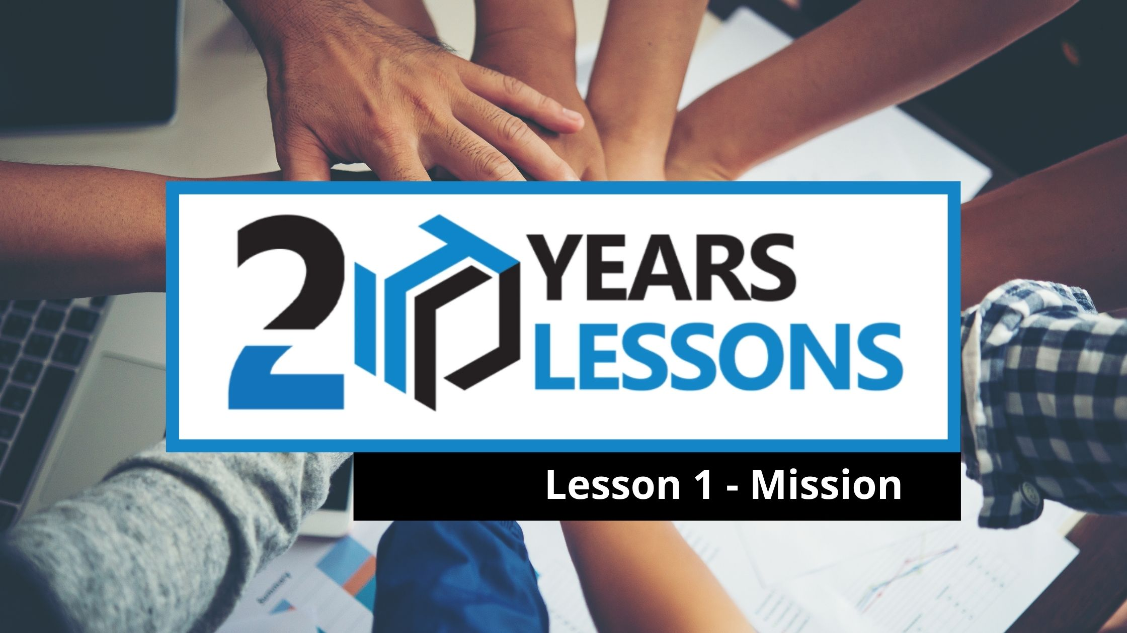 Lesson 1 - Mission   20 Years, 20 Lessons