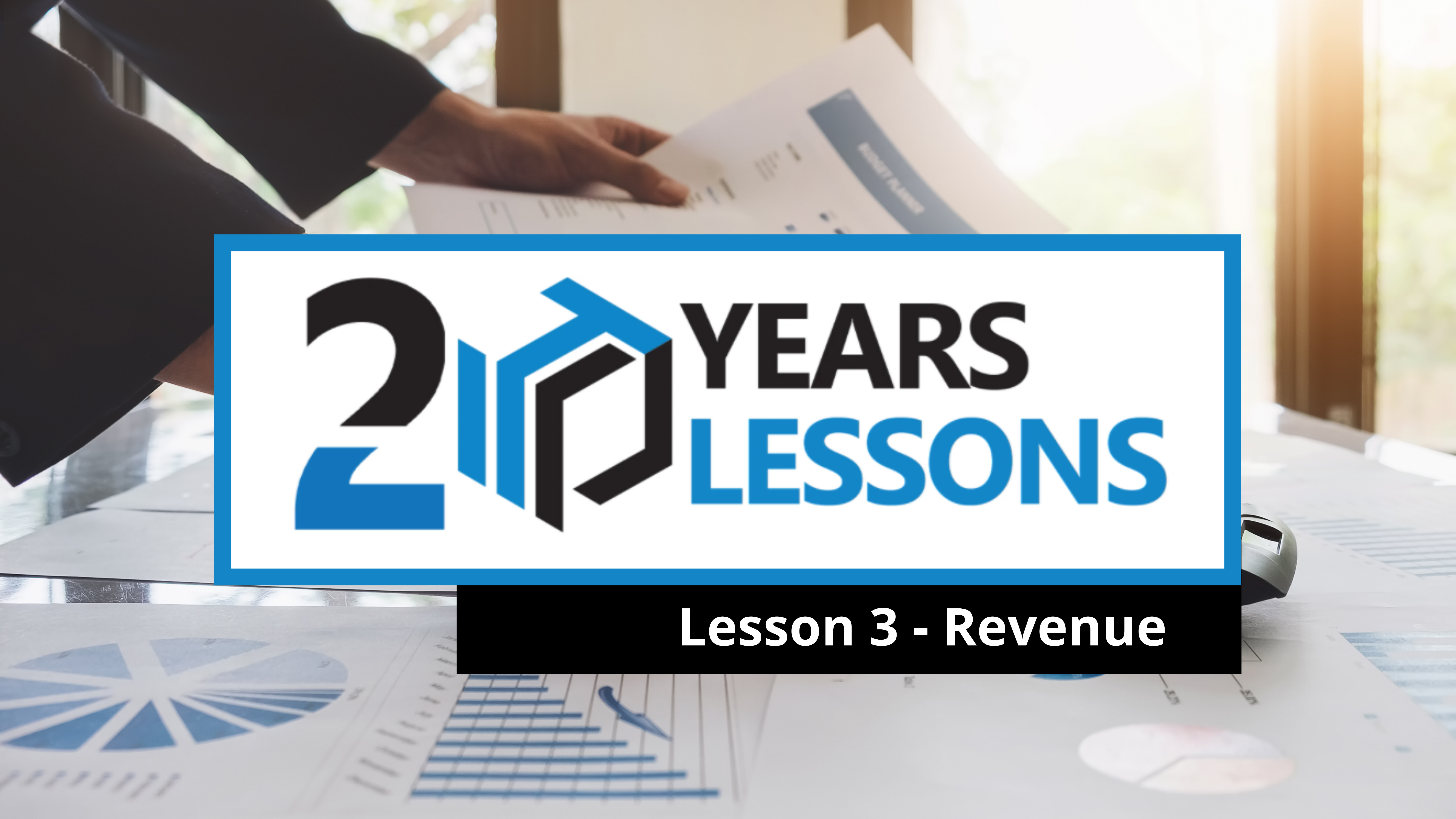 Lesson 3 - Not All Revenue Is Good Revenue | 20 Years, 20 Lessons
